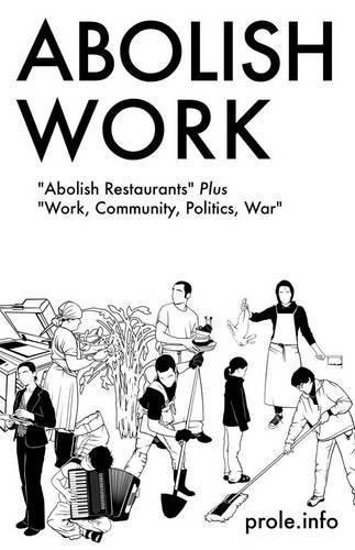 Abolish Work (Paperback, 2014)